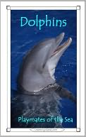 Dolphins by Caitlind Alexander: NOOK Book Cover