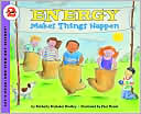 Energy Makes Things Happen (Let's Read-and-Find-out Science Series) by Kimberly Brubaker Bradley: Book Cover