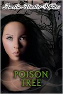 Poison Tree by Amelia Atwater-Rhodes: NOOK Book Cover