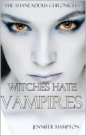 Witches Hate Vampires by Jennifer Hampton: NOOK Book Cover