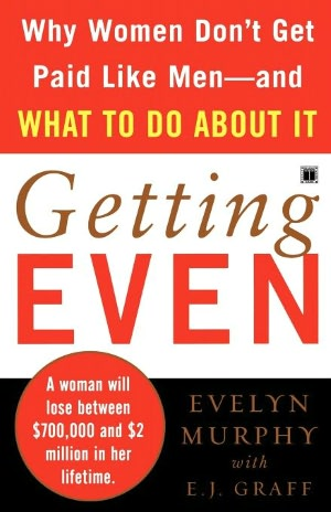 Getting Even Why Women Don't Get Paid like Men   and What to Do about It cover