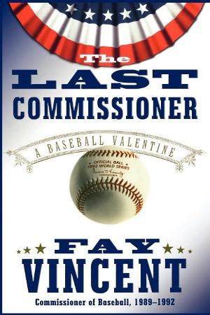 The Last Commissioner: A Baseball Valentine