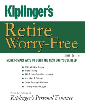 Kiplinger's Retire Worry Free Money Smart Ways to Build the Nest Egg You'll Need cover