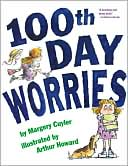 100th Day Worries by Margery Cuyler: Book Cover