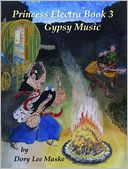 Princess Electra Book 3 Gypsy Music by Dory Lee Maske: NOOK Book Cover