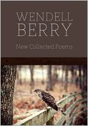 New Collected Poems by Wendell Berry: Book Cover