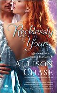 Recklessly Yours (Her Majesty's Secret Servants Series #3) by Allison Chase: NOOK Book Cover