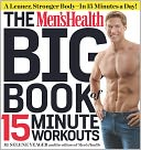 The Men's Health Big Book of 15-Minute Workouts by Selene Yeager: Book Cover