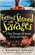 Getting Stoned with Savages by J. Maarten Troost: Book Cover