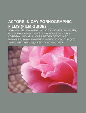 Actors in Gay Pornographic Films (Film Guide): John Holmes, Johan Paulik,
