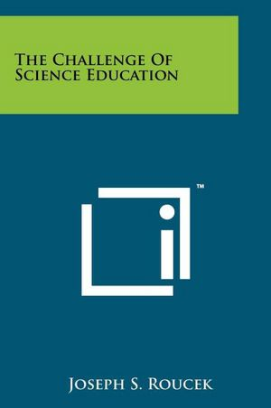 The Challenge Of Science Education