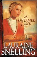 An Untamed Land (Red River of the North Book #1) by Lauraine Snelling: NOOK Book Cover