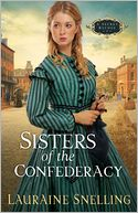 Sisters of the Confederacy (A Secret Refuge Book #2) by Lauraine Snelling: NOOK Book Cover