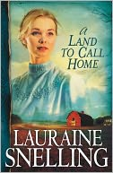 A Land to Call Home (Red River of the North Book #3) by Lauraine Snelling: NOOK Book Cover