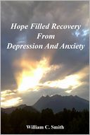 Hope Filled Recovery from Depression and Anxiety by William C Smith: NOOK Book Cover