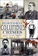 download Historic Columbus Crimes : Mama's in the Furnace, the Thing and More book