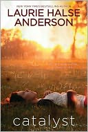 Catalyst by Laurie Halse Anderson: Book Cover