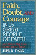 download Faith, Doubt, and Courage in 15 Great People of Faith : And What We Can Learn from Them book