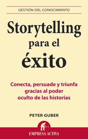 Storytelling para el exito (Tell to Win)