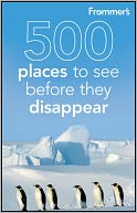 Frommer's 500 Places to See Before They Disappear by Holly Hughes: Book Cover