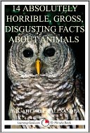 14 Absolutely Horrible, Gross, Disgusting Facts About Animals by Caitlind Alexander: NOOK Book Cover