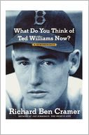 What Do You Think of Ted Williams Now? by Richard Ben Cramer: NOOK Book Cover