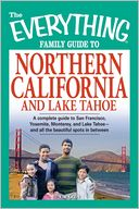 The Everything Family Guide to Northern California and Lake Tahoe by Kim Kavin: Book Cover