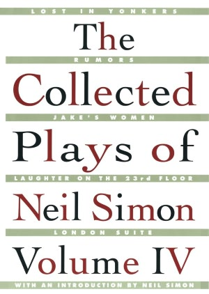 The Collected Plays of Neil Simon, Volume 4