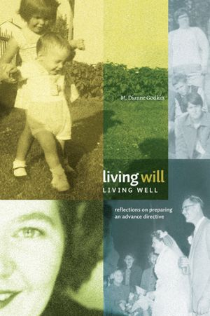 Living Will Living Well Reflections on Preparing an Advance Directive cover
