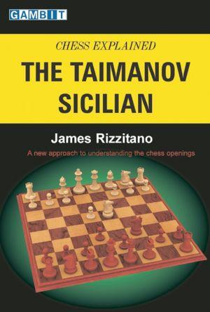 Chess Explained: the Taimanov Sicilian