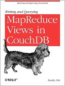 download Writing and Querying MapReduce Views in CouchDB book
