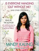 Is Everyone Hanging Out Without Me? (And Other Concerns) by Mindy Kaling: Audio Book Cover