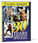National Geographic: 30 Years of National Geographic Specials
