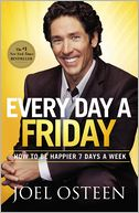 Every Day a Friday by Joel Osteen: Book Cover