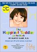 The Happiest Toddler on the Block with Harvey Karp , M.D.