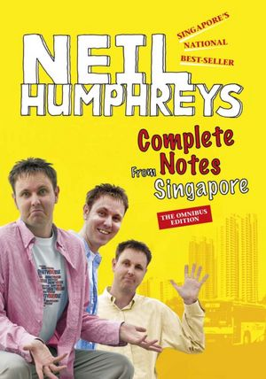 Complete Notes from Singapore: The Omnibus Edition