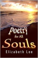 Poetry for All Souls by Elizabeth Lee: NOOK Book Cover