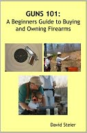download Guns 101 : A Beginners Guide to Buying and Owning Firearms book