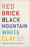 Red Brick, Black Mountain, White Clay by Christopher Benfey: NOOK Book Cover