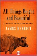 All Things Bright and Beautiful by James Herriot: NOOK Book Cover