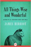 All Things Wise and Wonderful by James Herriot: NOOK Book Cover