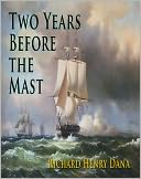 Two Years Before the Mast by Richard Henry Dana: NOOK Book Cover