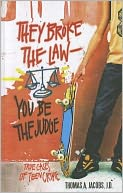 They Broke the Law-You Be the Judge by Thomas A. Jacobs, Thomas A./ Desetta, Al: Book Cover