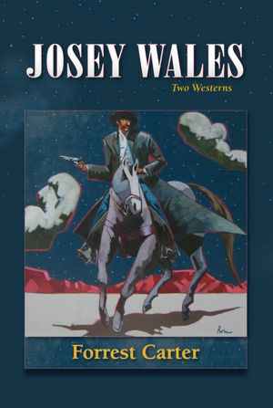 Read online books for free without downloading Josey Wales: Two Westerns: Gone to Texas/The Vengeance Trail of Josey Wales (English Edition) FB2 DJVU PDF 9780826311689