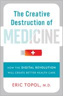 The Creative Destruction of Medicine by Eric Topol: Book Cover