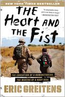 The Heart and the Fist by Eric Greitens: Book Cover