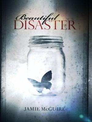 Beautiful Disaster   Jamie McGuire