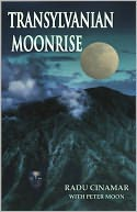 download Transylvanian Moonrise : A Secret Initiation in the Mysterious Land of the Gods book