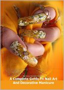 download A Complete Guide to Nail Art and Decorative Manicure book
