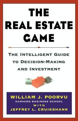 The Real Estate Game The Intelligent Guide to Decision Making and Investment cover